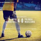 Olimpia Grudziąc - Polonia Warszawa 4:0